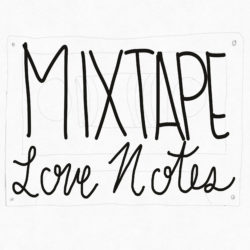 Mixtape Love Notes